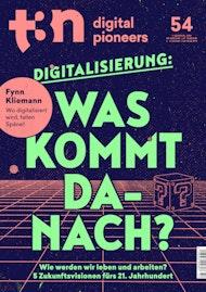t3n 54 | Was kommt nach der Digitalisierung?