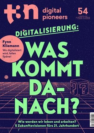 t3n Ausgabe Nr. 54 - t3n 54 | Was kommt nach der Digitalisierung?