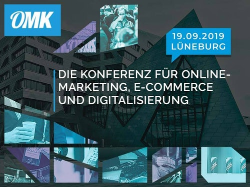 OMK – die Konferenz für Online-Marketing, E-Commerce & Digitalisierung