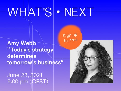 WHAT'S NEXT – with Amy Webb
